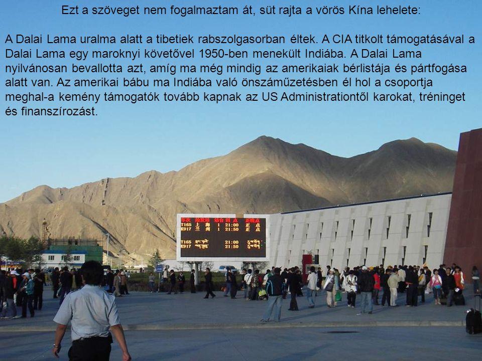 Ezt a szöveget nem fogalmaztam át, süt rajta a vörös Kína lehelete: A Dalai Lama uralma alatt a tibetiek rabszolgasorban éltek. A CIA titkolt támogatá