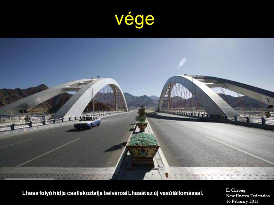 vége Lhasa folyó hídja csatlakoztatja belvárosi Lhasát az új vasútállomással.
