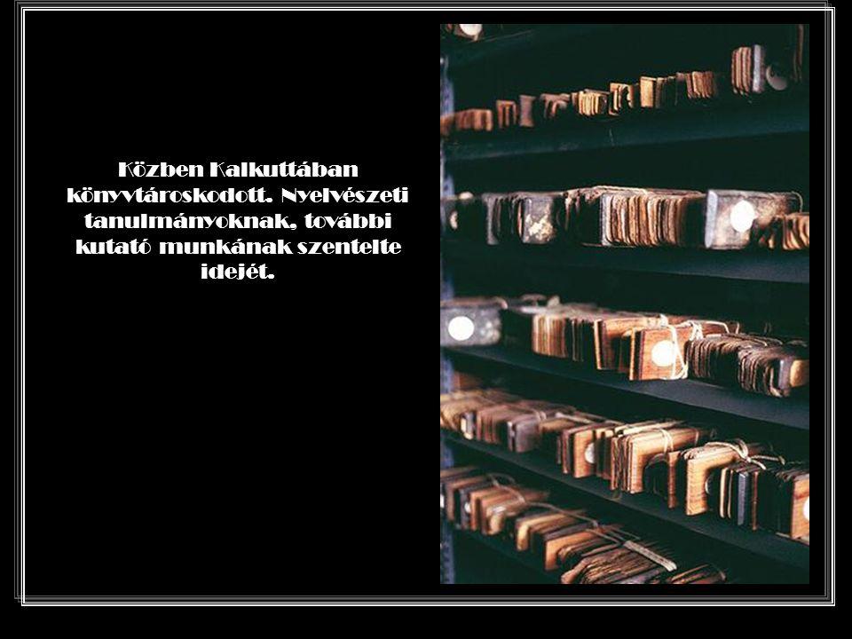Tizenegy évi munka után, 1834-ben Kalkuttában jelent meg f ő m ű ve a tibeti-angol szótár.