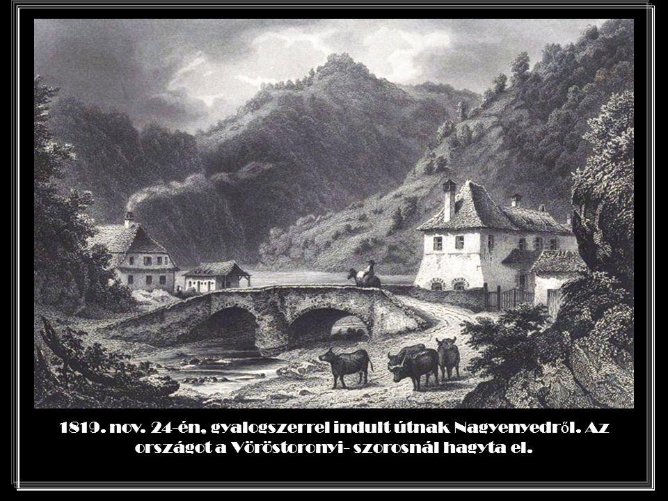 1819.nov. 24-én, gyalogszerrel indult útnak Nagyenyedr ő l.