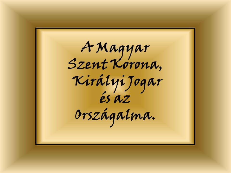 A Magyar Szent Korona, Királyi Jogar és az Országalma.