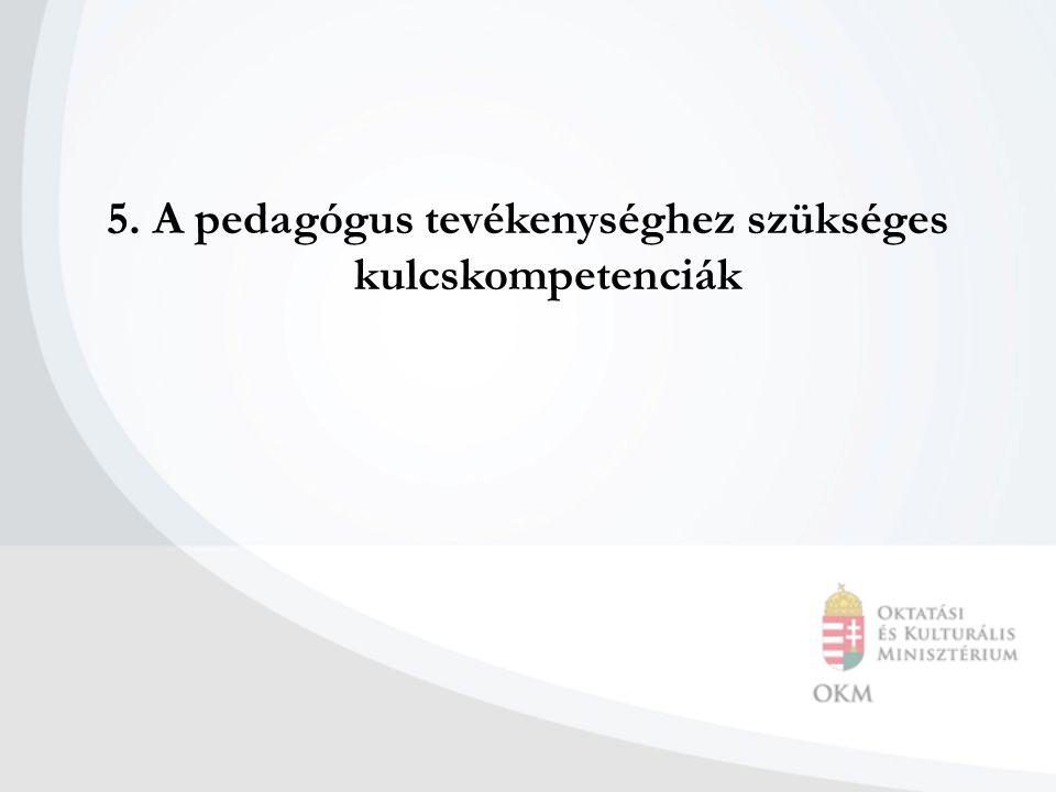 5. A pedagógus tevékenységhez szükséges kulcskompetenciák