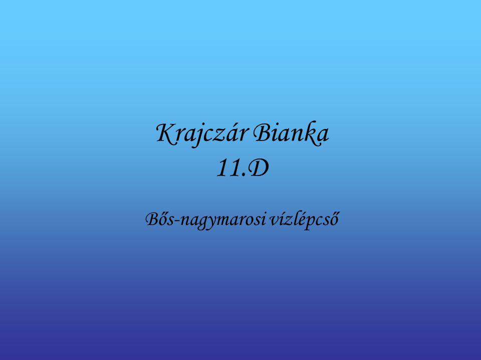 Krajczár Bianka 11.D Bős-nagymarosi vízlépcső