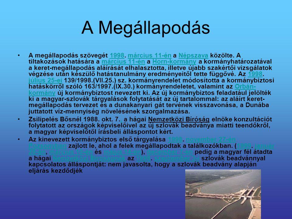 A Megállapodás A megállapodás szövegét 1998. március 11-én a Népszava közölte. A tiltakozások hatására a március 11-én a Horn-kormány a kormányhatároz