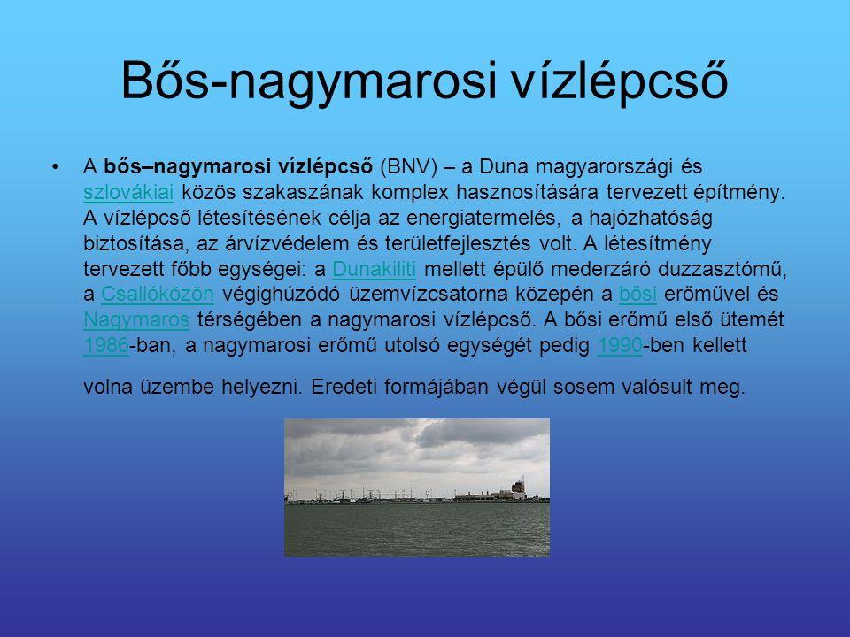 A bős–nagymarosi vízlépcső (BNV) – a Duna magyarországi és szlovákiai közös szakaszának komplex hasznosítására tervezett építmény. A vízlépcső létesít