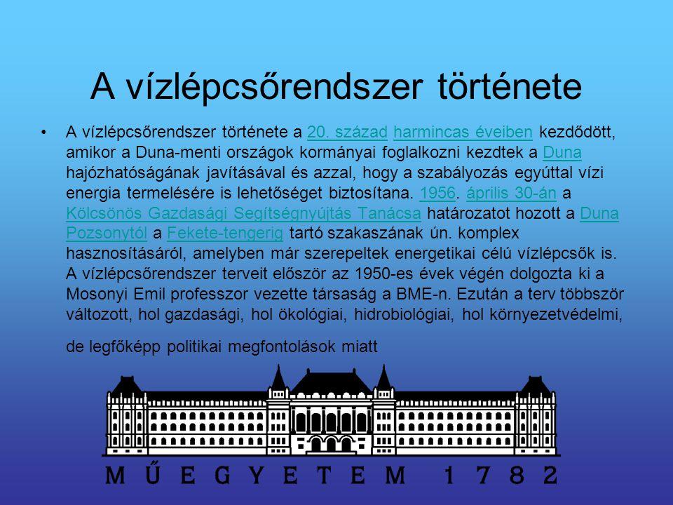 A vízlépcsőrendszer története A vízlépcsőrendszer története a 20. század harmincas éveiben kezdődött, amikor a Duna-menti országok kormányai foglalkoz