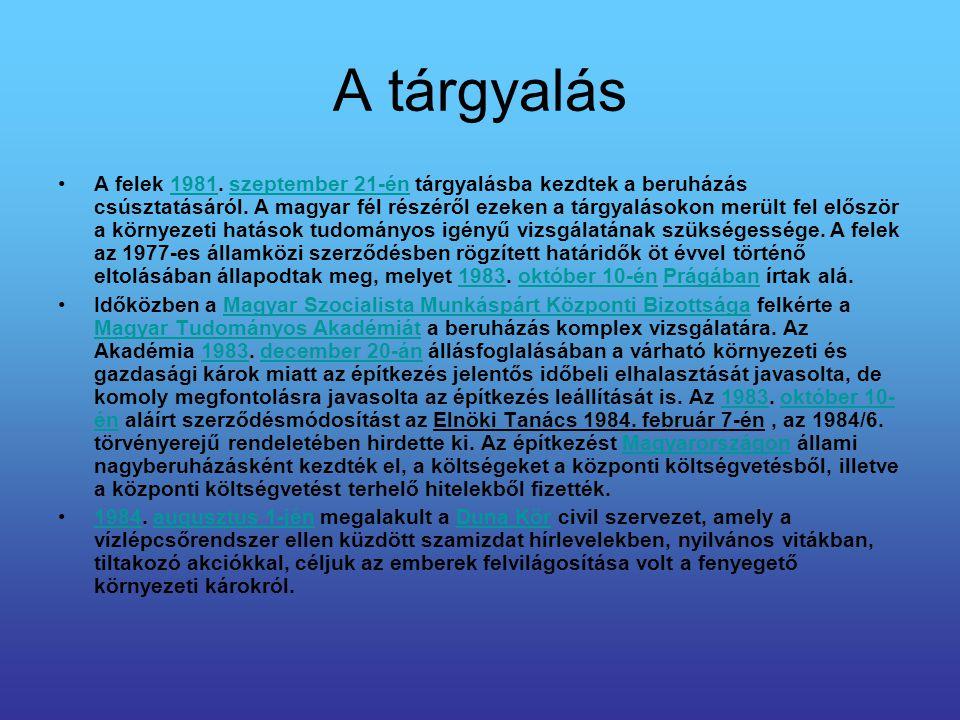 A tárgyalás A felek 1981. szeptember 21-én tárgyalásba kezdtek a beruházás csúsztatásáról. A magyar fél részéről ezeken a tárgyalásokon merült fel elő