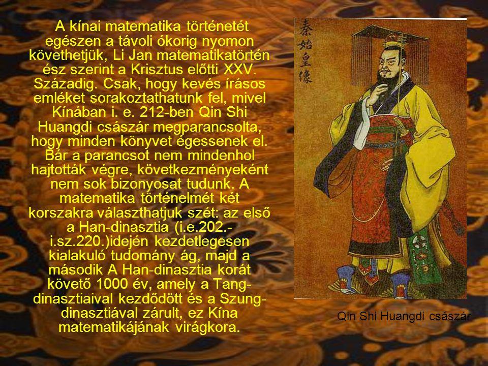 A kínai matematika történetét egészen a távoli ókorig nyomon követhetjük, Li Jan matematikatörtén ész szerint a Krisztus előtti XXV.
