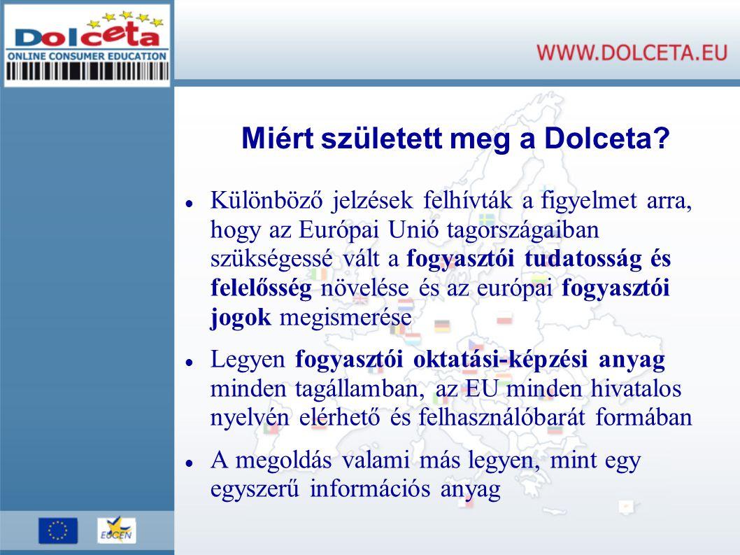 A magyar nyelvű Dolceta oldal közvetlen elérhetősége: www.dolceta.eu/magyarorszag/index.php www.dolceta.eu/magyarorszag/index.php Elkészült modulok