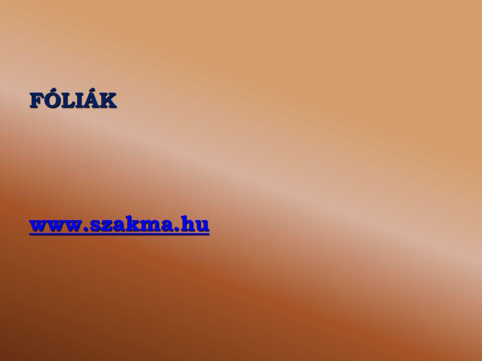 FÓLIÁK www.szakma.hu