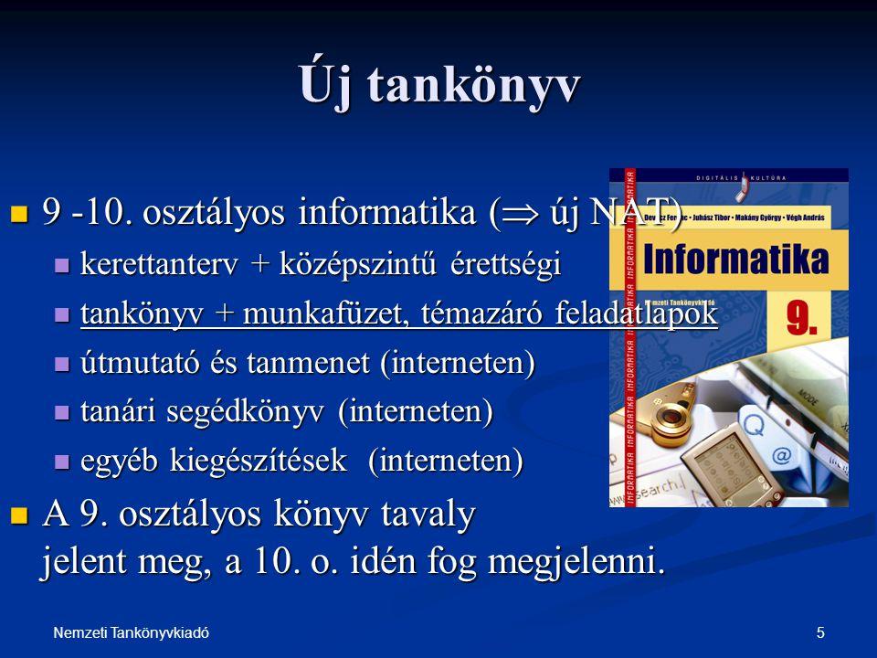 5Nemzeti Tankönyvkiadó Új tankönyv 9 -10. osztályos informatika (  új NAT) 9 -10. osztályos informatika (  új NAT) kerettanterv + középszintű éretts
