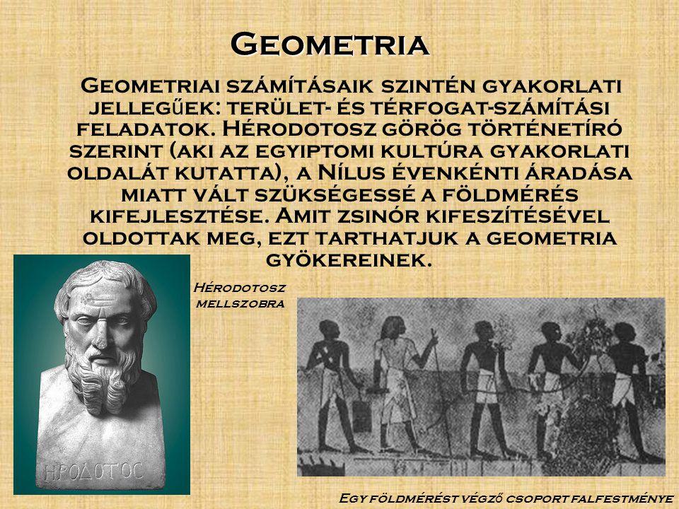 Geometria Geometriai számításaik szintén gyakorlati jelleg ű ek: terület- és térfogat-számítási feladatok.
