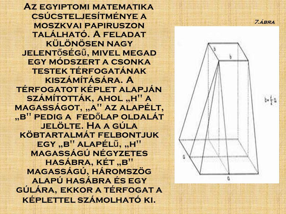 Az egyiptomi matematika csúcsteljesítménye a moszkvai papiruszon található.