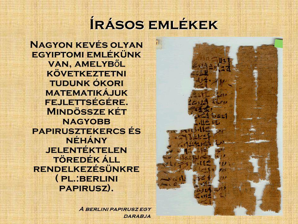 Nagyon kevés olyan egyiptomi emlékünk van, amelyb ő l következtetni tudunk ókori matematikájuk fejlettségére.