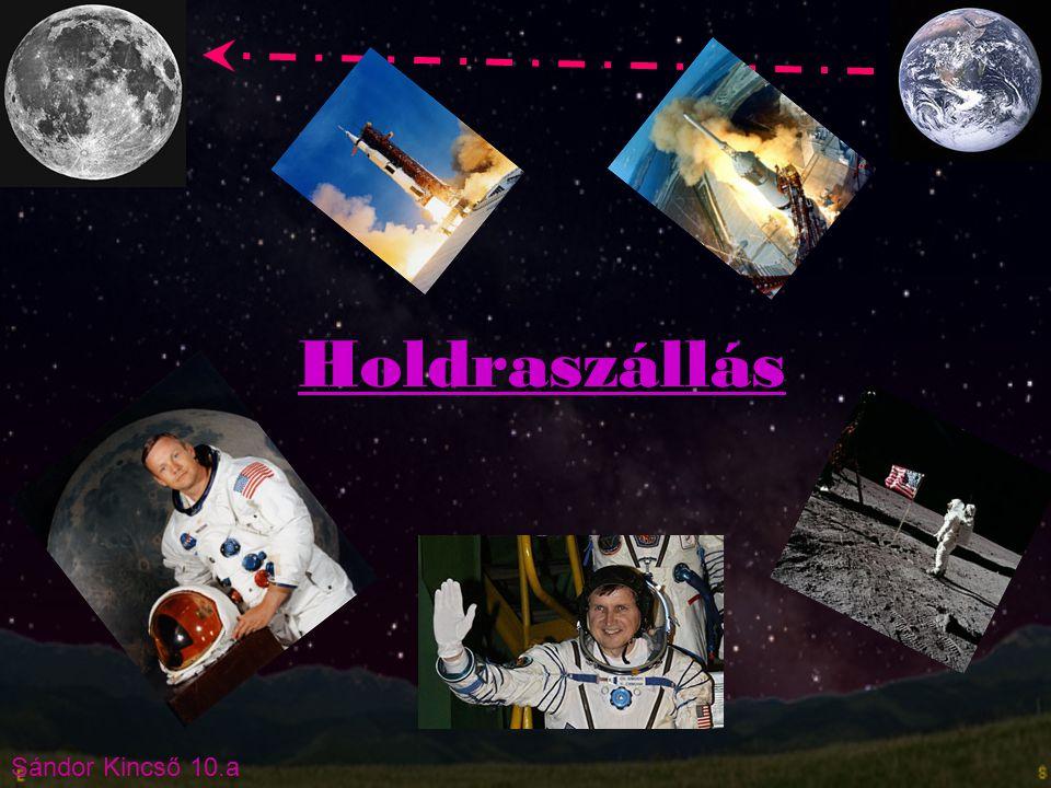 Sándor Kincső 10.a Neil Armstrong és Edwin B. Aldrin holdraszállása Neil Armstrong Edwin B. Aldrin