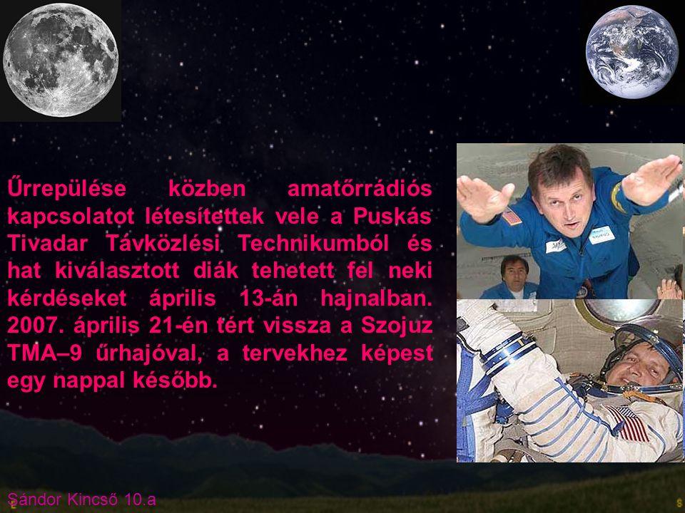 Sándor Kincső 10.a Űrrepülése közben amatőrrádiós kapcsolatot létesítettek vele a Puskás Tivadar Távközlési Technikumból és hat kiválasztott diák tehe