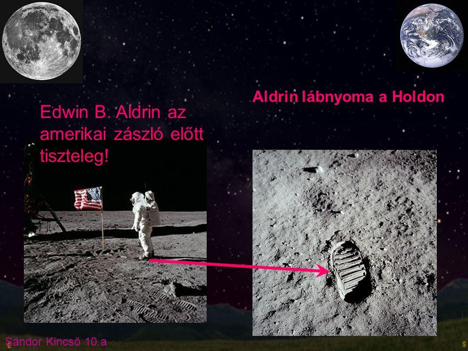 Sándor Kincső 10.a Edwin B. Aldrin az amerikai zászló előtt tiszteleg! Aldrin lábnyoma a Holdon