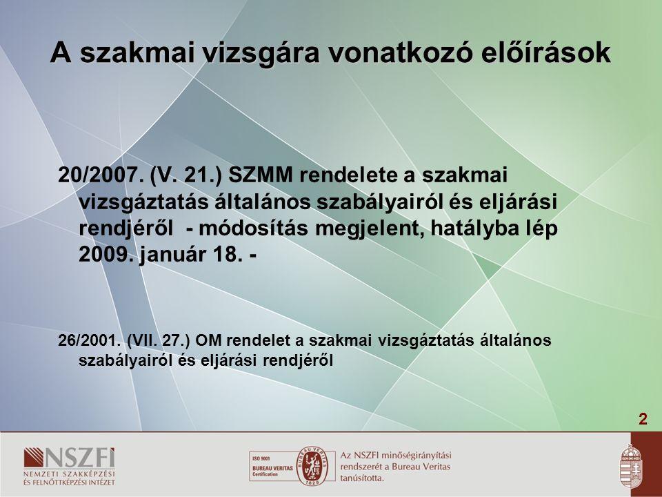 2 A szakmai vizsgára vonatkozó előírások 20/2007.(V.