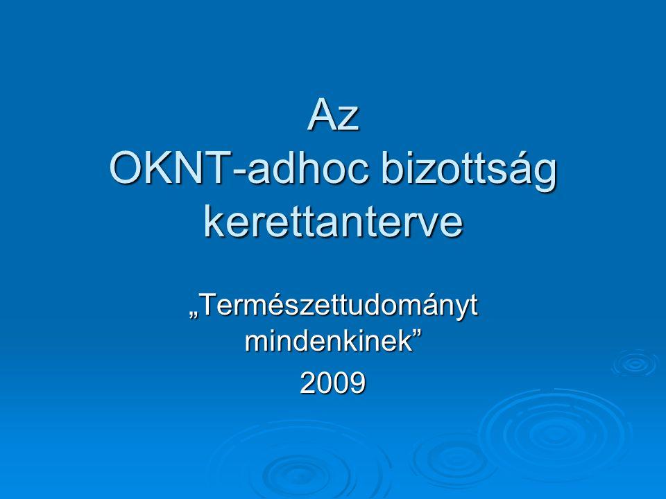 """Az OKNT-adhoc bizottság kerettanterve """"Természettudományt mindenkinek 2009"""