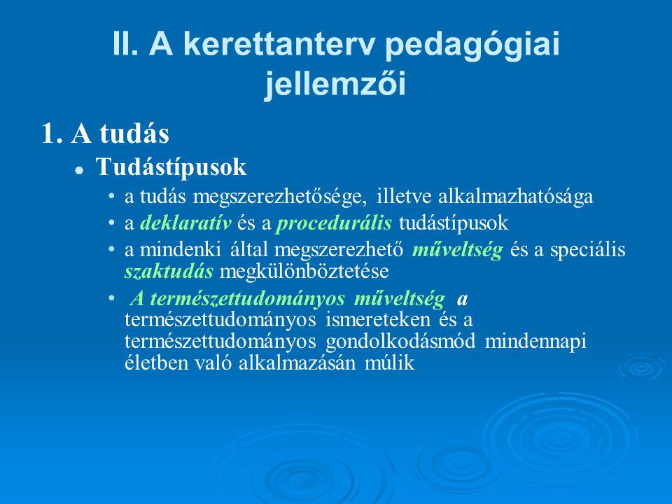 II. A kerettanterv pedagógiai jellemzői 1.