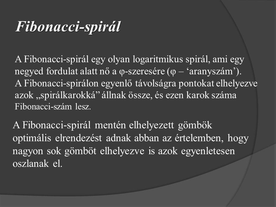 Fibonacci-spirál A Fibonacci-spirál egy olyan logaritmikus spirál, ami egy negyed fordulat alatt nő a φ-szeresére (φ – 'aranyszám'). A Fibonacci-spirá