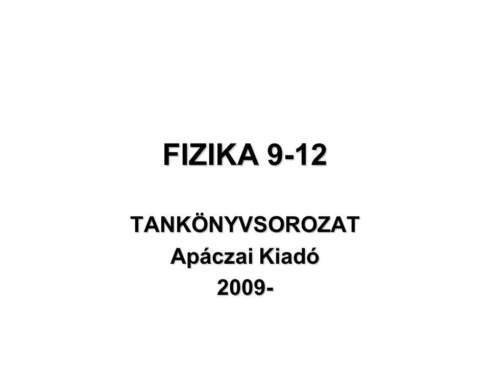FIZIKA 9-12 TANKÖNYVSOROZAT Apáczai Kiadó 2009-