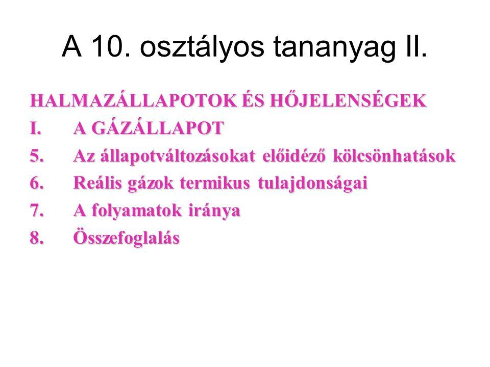 A 10.osztályos tananyag III. HALMAZÁLLAPOTOK ÉS HŐJELENSÉGEK II.