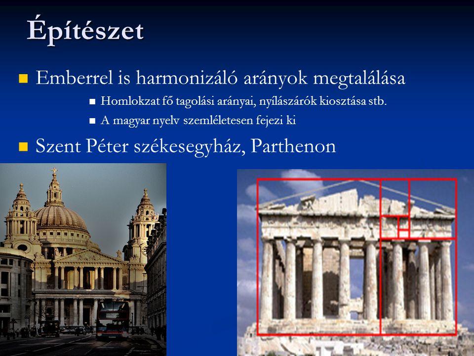Építészet Emberrel is harmonizáló arányok megtalálása Homlokzat fő tagolási arányai, nyílászárók kiosztása stb.
