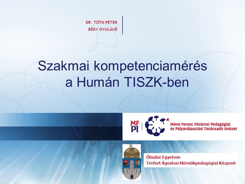Szakmai kompetenciamérés a Humán TISZK-ben DR.
