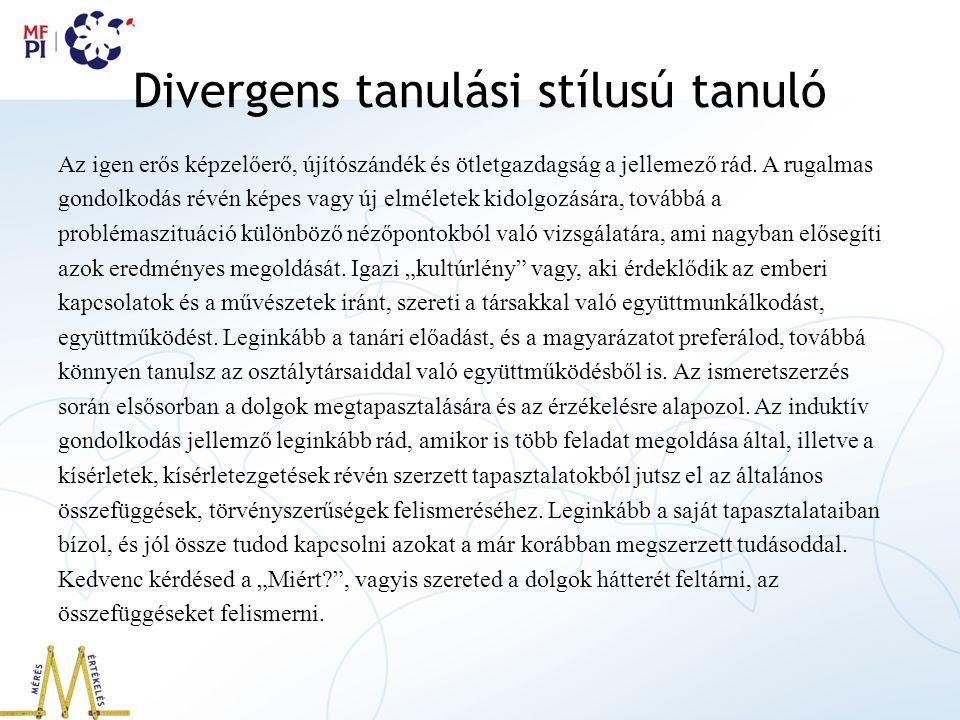 Divergens tanulási stílusú tanuló Az igen erős képzelőerő, újítószándék és ötletgazdagság a jellemező rád.