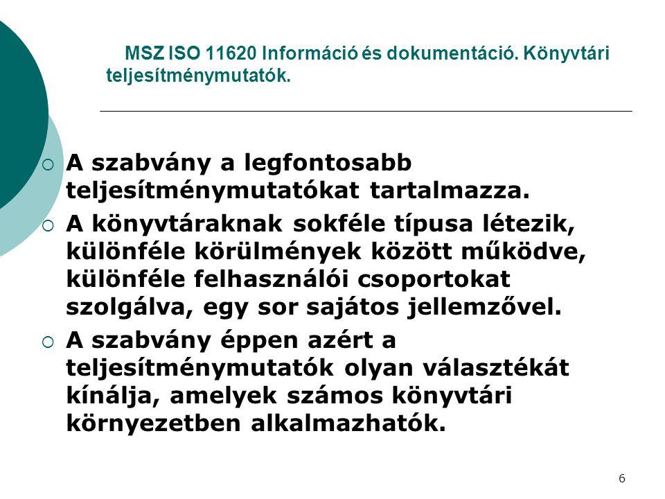 6 MSZ ISO 11620 Információ és dokumentáció.Könyvtári teljesítménymutatók.