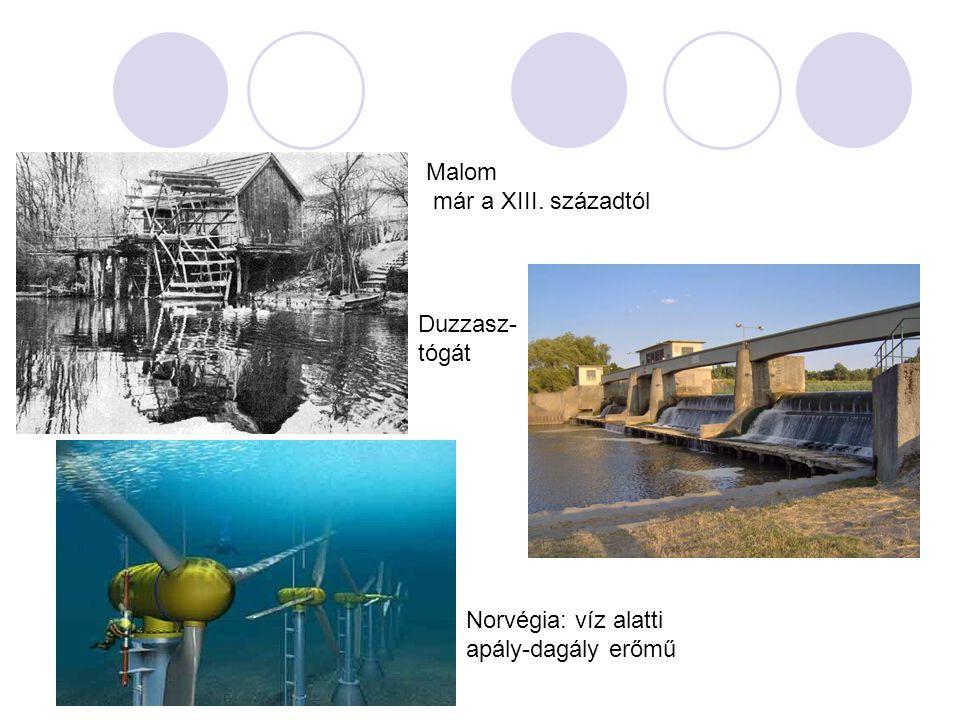 Norvégia: víz alatti apály-dagály erőmű Duzzasz- tógát Malom már a XIII. századtól