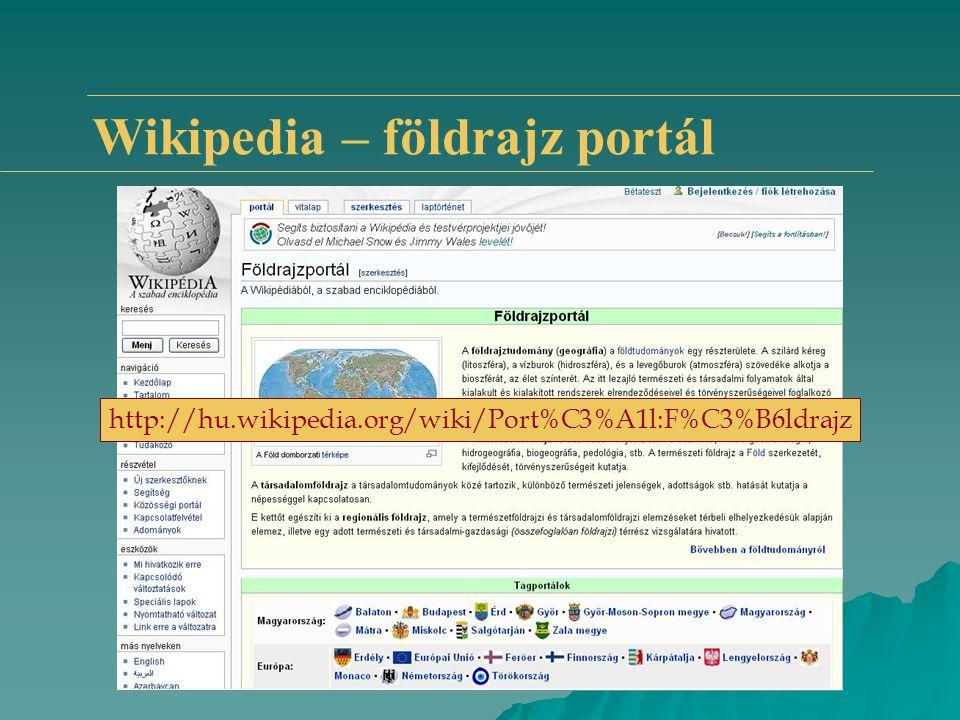 Wikipedia – földrajz portál http://hu.wikipedia.org/wiki/Port%C3%A1l:F%C3%B6ldrajz