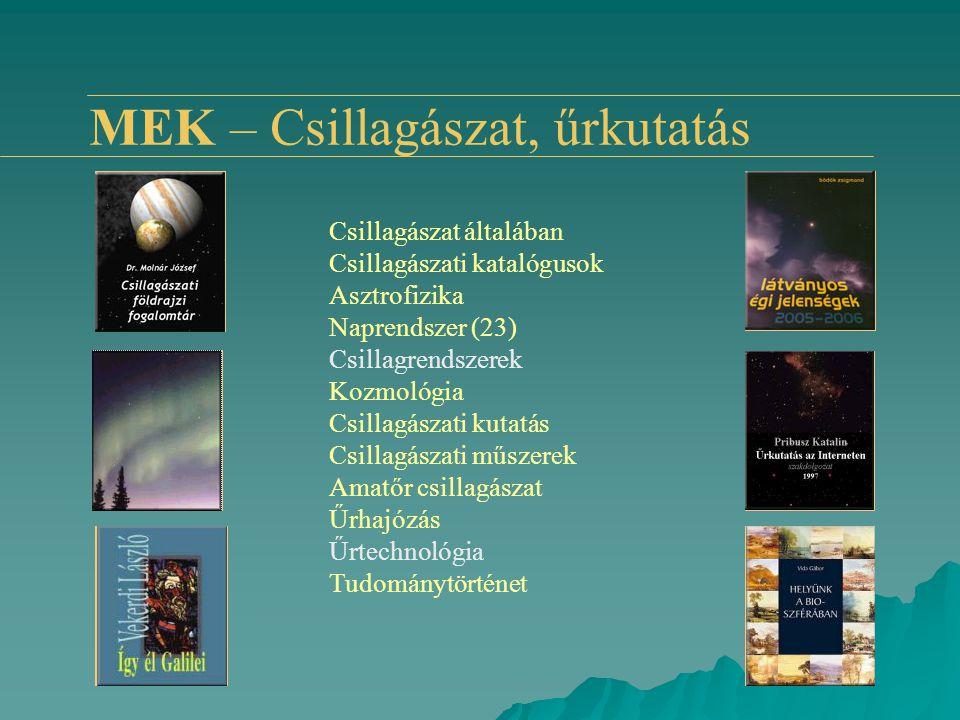 MEK – Csillagászat, űrkutatás Csillagászat általában Csillagászati katalógusok Asztrofizika Naprendszer (23) Csillagrendszerek Kozmológia Csillagászat