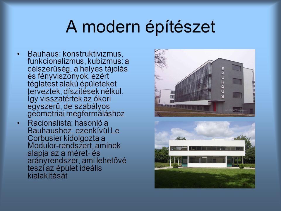 A modern építészet Bauhaus: konstruktivizmus, funkcionalizmus, kubizmus: a célszerűség, a helyes tájolás és fényviszonyok, ezért téglatest alakú épüle