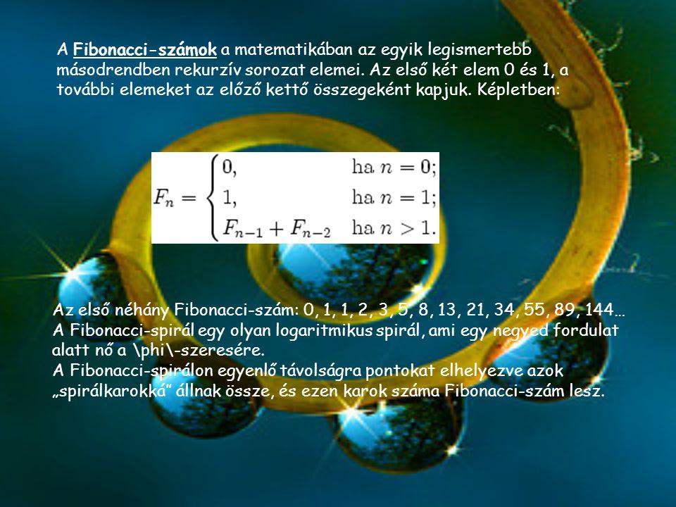 A Fibonacci-számok a matematikában az egyik legismertebb másodrendben rekurzív sorozat elemei. Az első két elem 0 és 1, a további elemeket az előző ke
