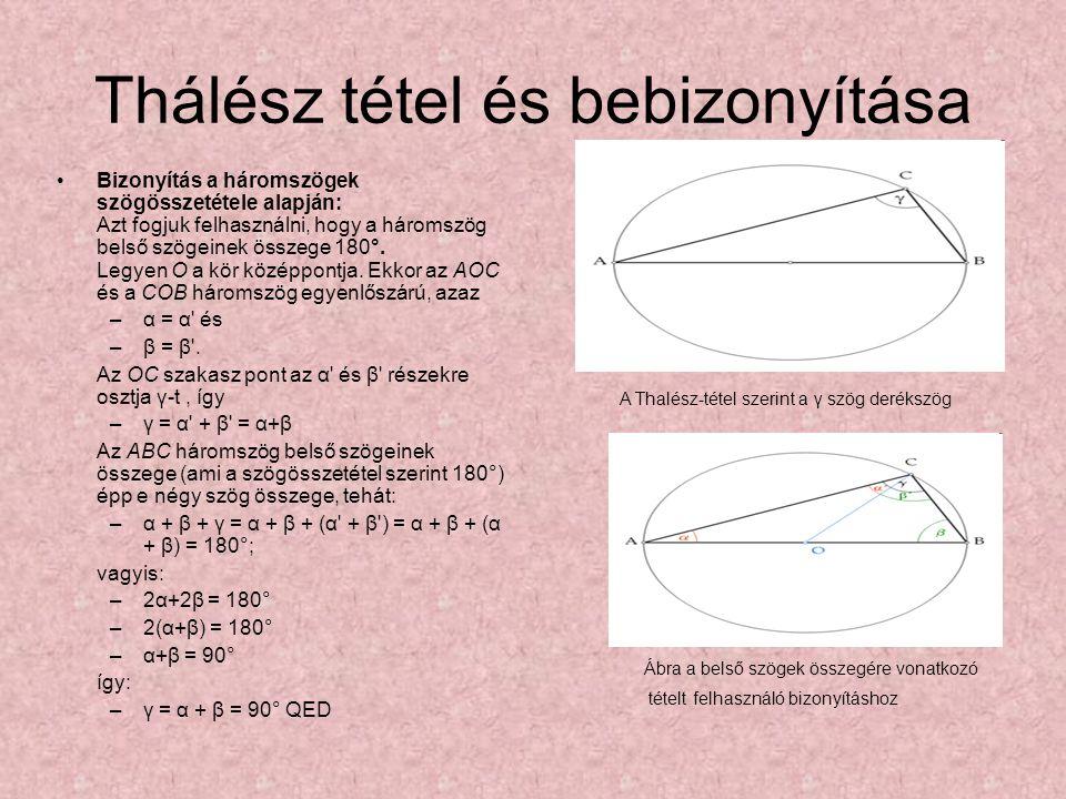 Thálész tétel és bebizonyítása Bizonyítás a háromszögek szögösszetétele alapján: Azt fogjuk felhasználni, hogy a háromszög belső szögeinek összege 180