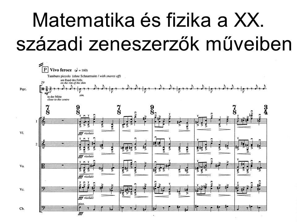 Matematika és fizika a XX. századi zeneszerzők műveiben