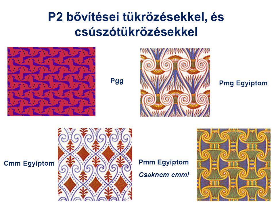 P2 bővítései tükrözésekkel, és csúszótükrözésekkel Pgg Pmg Egyiptom Pmm Egyiptom Csaknem cmm! Cmm Egyiptom