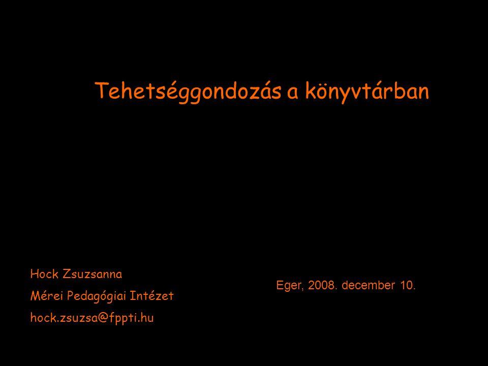 Tehetséggondozás a könyvtárban Eger, 2008. december 10.