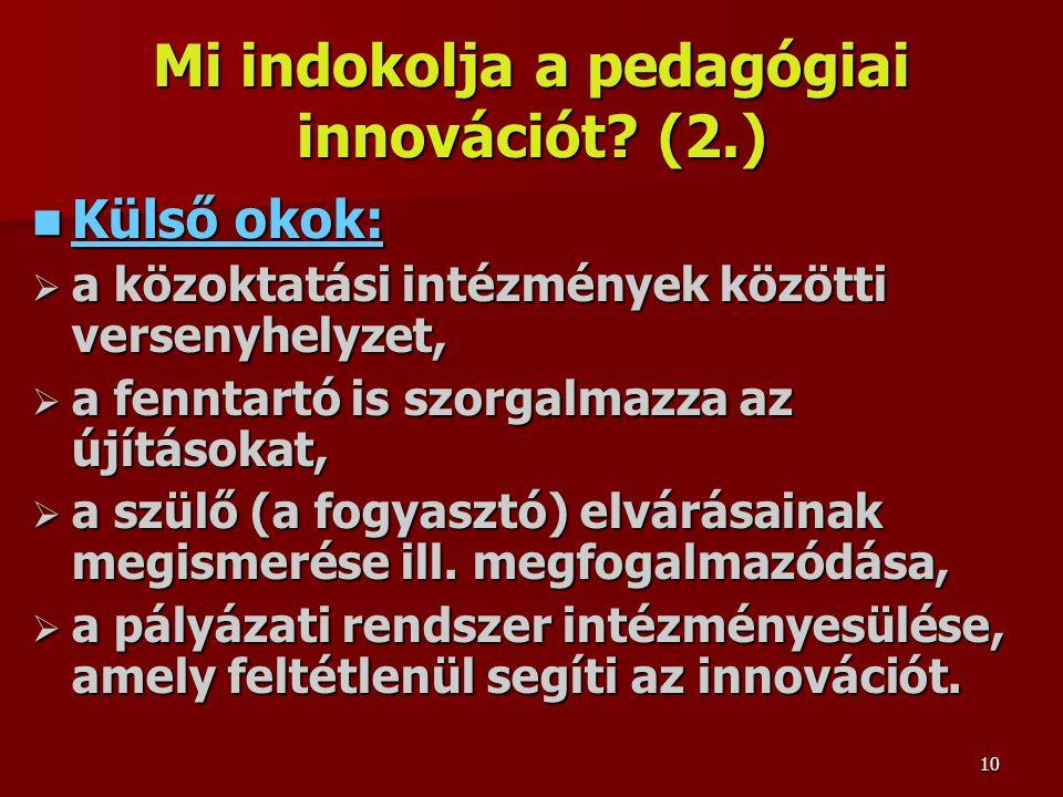 Mi indokolja a pedagógiai innovációt.