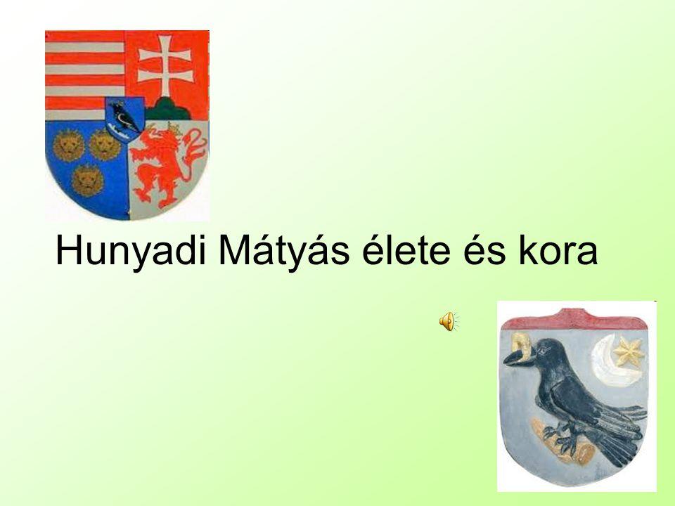 Hunyadi Mátyás élete és kora