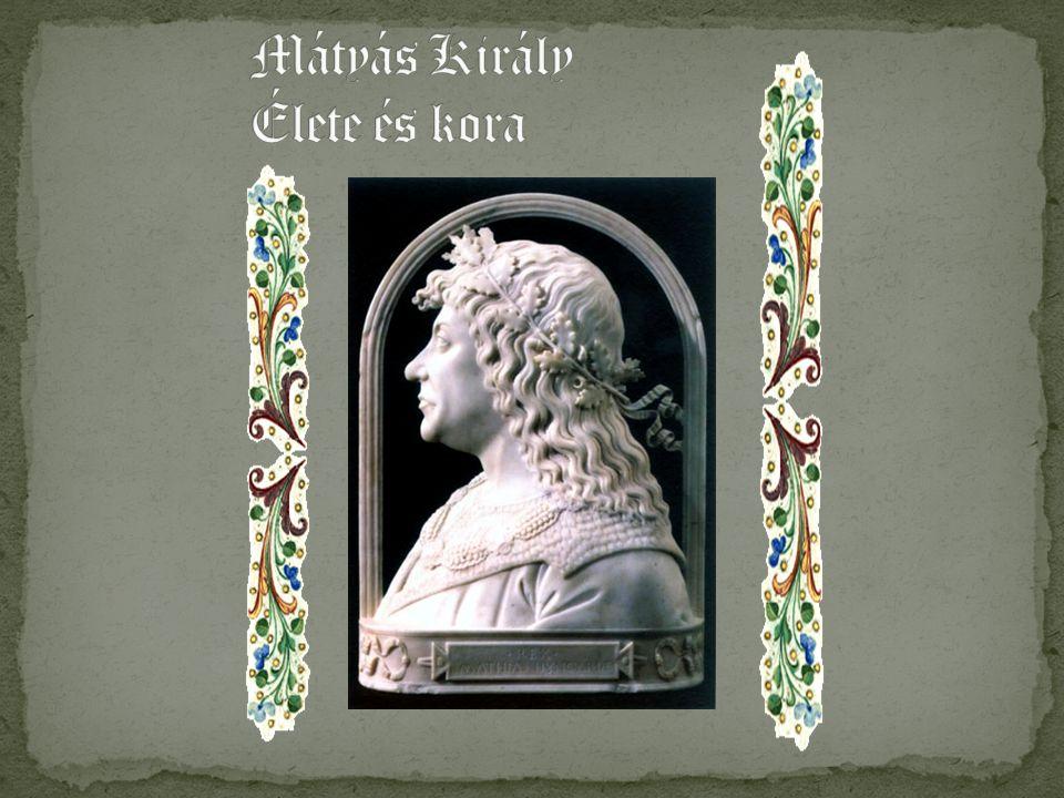 Mátyás király, első ezen a néven Hunyadi János és Szilágyi Erzsébet gyermeke.