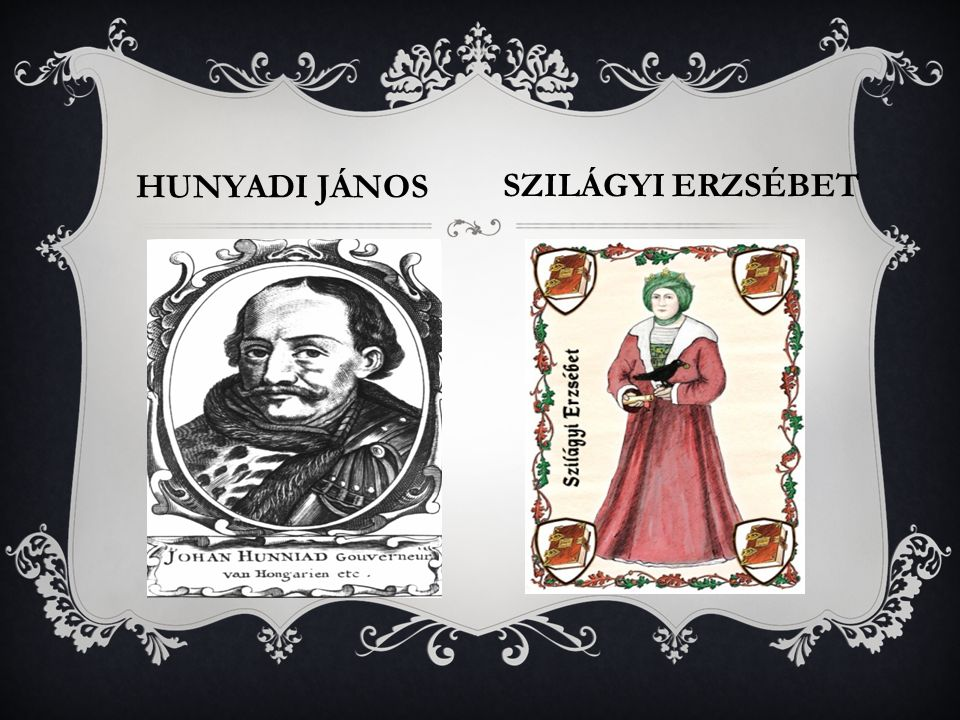 HUNYADI JÁNOS SZILÁGYI ERZSÉBET