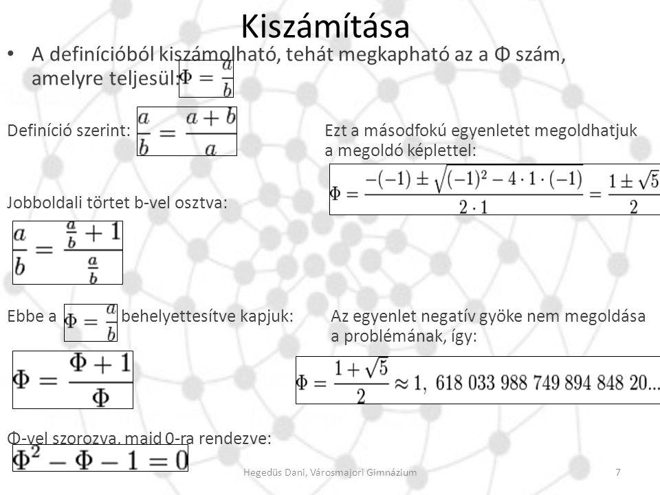 Kiszámítása A definícióból kiszámolható, tehát megkapható az a Φ szám, amelyre teljesül: Definíció szerint:Ezt a másodfokú egyenletet megoldhatjuk a m