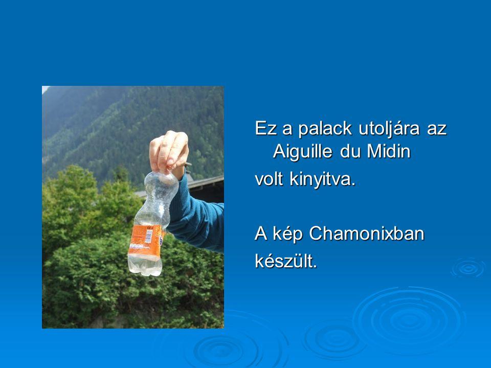 Ez a palack utoljára az Aiguille du Midin volt kinyitva. A kép Chamonixban készült.