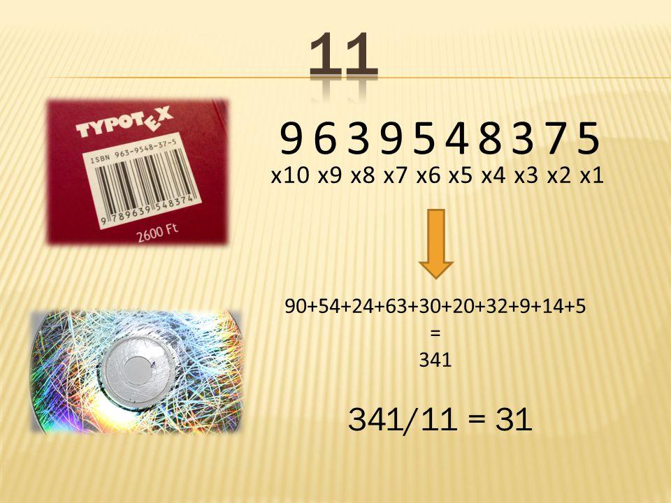 9639548375 x10 x9 x8 x7 x6 x5 x4 x3 x2 x1 90+54+24+63+30+20+32+9+14+5 = 341 341/11 = 31
