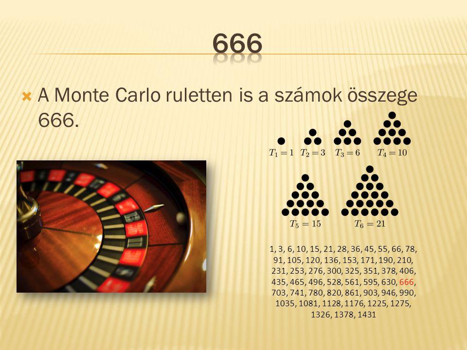  A Monte Carlo ruletten is a számok összege 666. 1, 3, 6, 10, 15, 21, 28, 36, 45, 55, 66, 78, 91, 105, 120, 136, 153, 171, 190, 210, 231, 253, 276, 3