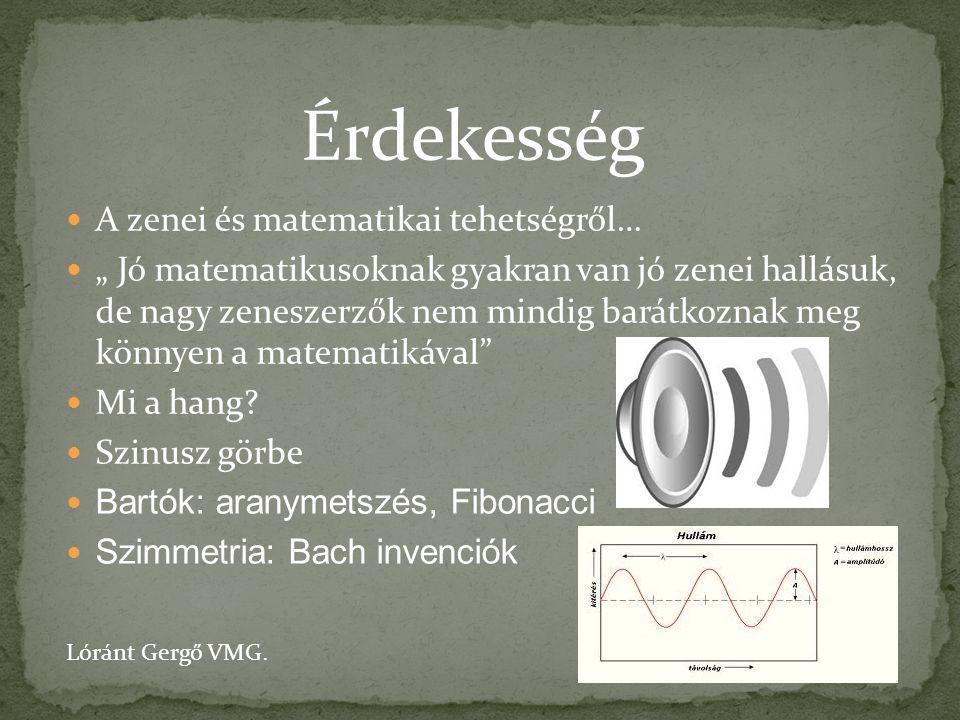 """A zenei és matematikai tehetségről… """" Jó matematikusoknak gyakran van jó zenei hallásuk, de nagy zeneszerzők nem mindig barátkoznak meg könnyen a mate"""