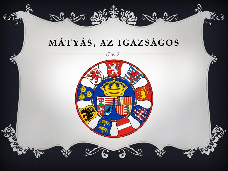 MÁTYÁS, AZ IGAZSÁGOS